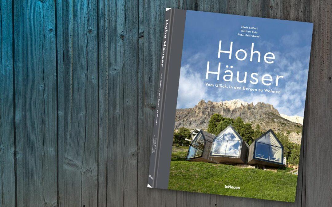 Buchtipp: Hohe Häuser – Vom Glück, in den Bergen zu Wohnen